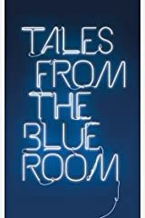 Tales from the Blue Room: An Anthology of New Short Fiction Kindle Edition