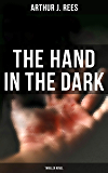 The Hand in the Dark (Thriller Novel) (English Edition)