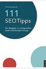 111 SEO Tipps: Der Ratgeber zur erfolgreichen Suchmaschinenoptimierung Kindle Ausgabe