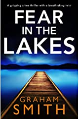 Fear in the Lakes: A gripping crime thriller with a breathtaking twist Kindle Edition