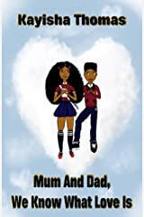 Mum And Dad, We Know What Love Is Kindle Edition