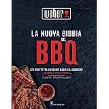 La nuova bibbia del bbq. 175 ricette per diventare maghi del barbecue! Ediz. a colori