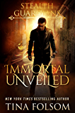 Immortal Unveiled (Stealth Guardians Book 5)