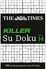 The Times Killer Su Doku Book 14: 200 challenging puzzles from The Times (The Times Killer): 200 lethal Su Doku puzzles Paperback