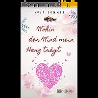 Wohin der Wind mein Herz trägt (German Edition)