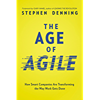 The Age of Agile: How Smart Companies Are Transforming the Way Work Gets Done (English Edition)