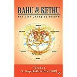 Rahu & Kethu : The Life Changing Planets