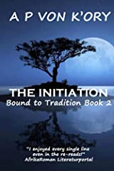 Bound To Tradition: Book 2 - The Initiation Kindle Edition