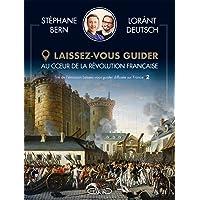 Laissez-vous guider - Au coeur de la Révolution française
