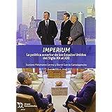 Imperium. La Política Exterior de los Estados Unidos del Siglo XX al XXI: 1 (Plural)