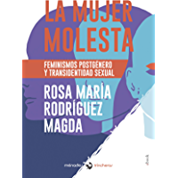 La mujer molesta: Feminismos postgénero y transidentidad sexual (Spanish Edition)