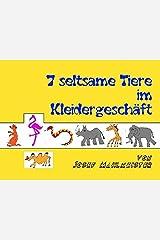 7 seltsame Tiere im Kleidergeschäft: Eine Geschichte mit dem Kölner Zoo Kindle Ausgabe