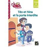 Téo et Nina CP CE1 Niveau 4 - Téo et Nina et la porte interdite (Je lis pas à pas t. 8)