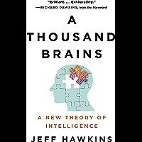 A Thousand Brains: A New Theory of Intelligence (English Edition)