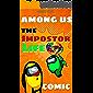 The Unofficial Among Us: The Impostor life Comic (Among Us Comic Book 9)