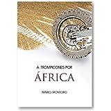 A Trompicones Por África