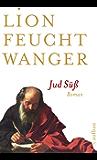 Jud Süß: Roman (Feuchtwanger GW in Einzelbänden 1)