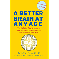 A Better Brain at Any Age: The Holistic Way to Improve Your Memory, Reduce Stress, and Sharpen Your Wits (English…