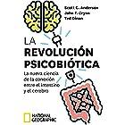 La revolución psicobiótica (NATGEO CIENCIAS) (Spanish Edition)