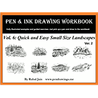 Pen and Ink Drawing Workbook Vol 6: Drawing Quick and Easy Pen & Ink Landscapes (Pen and Ink Workbooks) (English Edition…