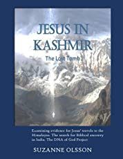 Jesus in India The Lost Tomb: Jesus in Kashmir The Lost Tomb