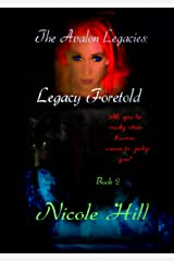 Legacy Foretold (The Avalon Legacies Book 2) Kindle Edition