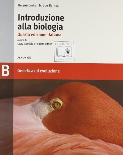 Introduzione alla biologia. Modulo B: Genetica ed evoluzione. Con espansione online. Per le Scuole superiori