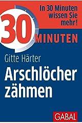 30 Minuten Arschlöcher zähmen Taschenbuch
