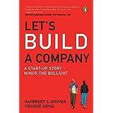 Let's Build a Company: A Start-up Story Minus the Bullshit