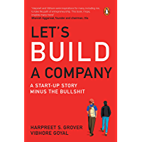 Let's Build a Company: A Start-up Story Minus the Bullshit