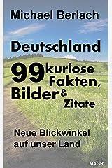Deutschland: 99 kuriose Fakten, Bilder und Zitate Taschenbuch