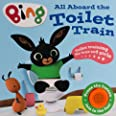 All Aboard the Toilet Train!: A Noisy Bing Book