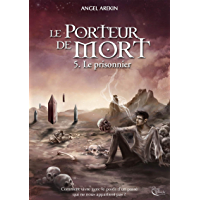 Le Porteur de Mort - Tome 5: Le Prisonnier
