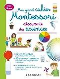 Mon grand cahier Montessori d'initiation aux sciences