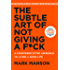 The Subtle Art of Not Giving a F*ck: A Counterintuitive Approach to Living a Good Life (English Edition)