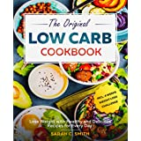 The Original Low Carb Cookbook: Lose Weight with Healthy and Delicious Recipes for Every Day incl. 4 Weeks Weight Loss Challe