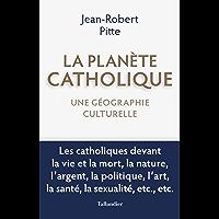 La planète catholique: Une géographie culturelle