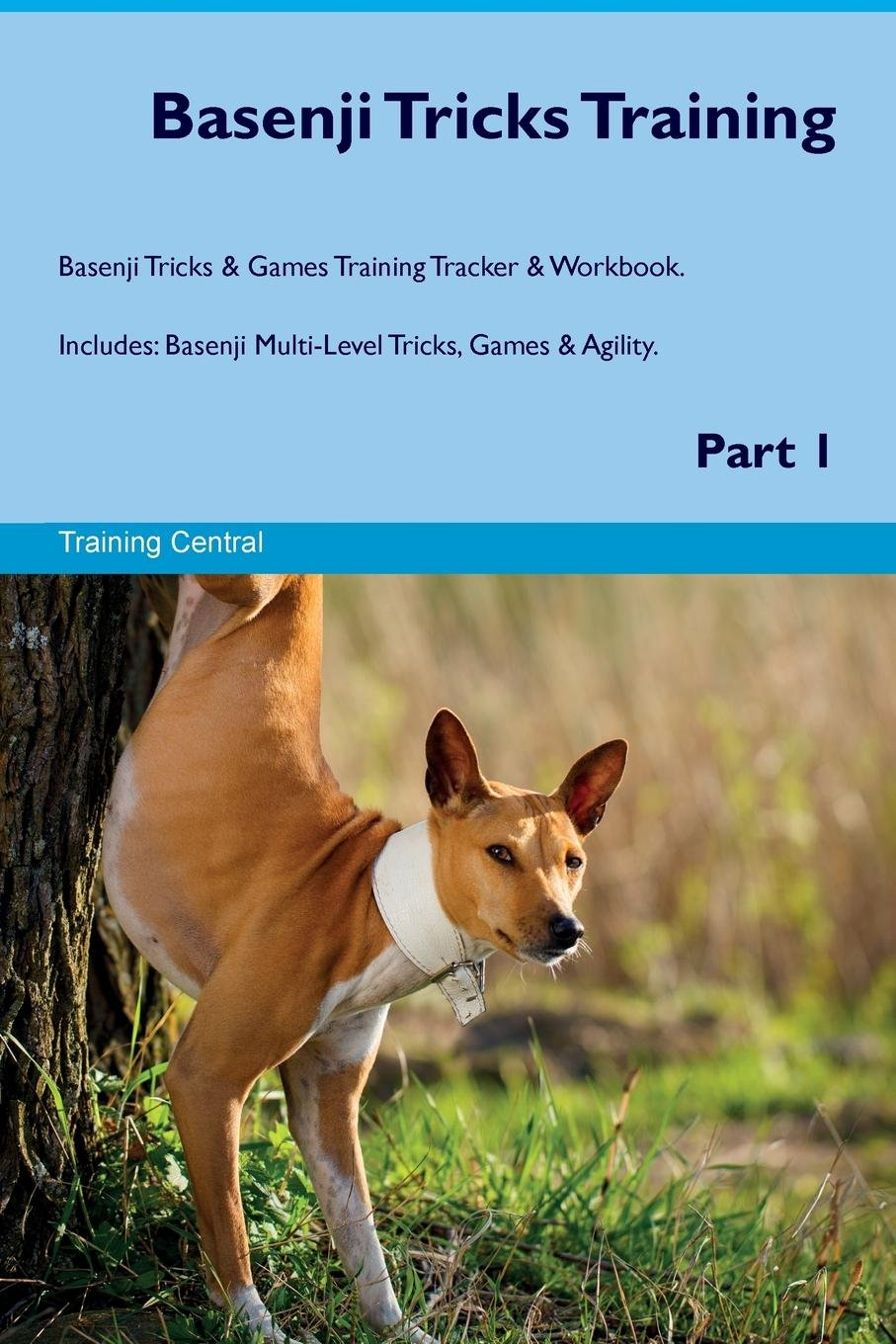 Basenji Tricks Training Basenji Tricks & Games Training Tracker & Workbook. Includes: Basenji Multi-Level Tricks, Games…