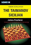 Chess Explained: The Taimanov Sicilian (English Edition)