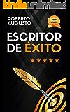 ESCRITOR DE ÉXITO: Un manual práctico para autores autoeditados que quieren triunfar y vender muchos libros (Spanish…