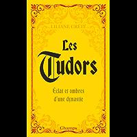 Les Tudors: Eclat et ombres d'une dynastie