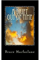 A Drift Out of Time (The Time Travel Diaries of James Urquhart and Elizabeth Bicester Book 2) Kindle Edition