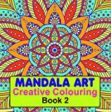Mandala Art (Creative Colouring Book - 2)
