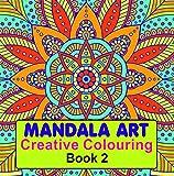 Mandala Art (Creative Colouring Book - 2)