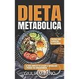 DIETA METABOLICA: La guida completa per attivare il metabolismo e perdere peso immediatamente. Contiene piano alimentare di 2
