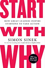 Start with Why: How Great Leaders Inspire Everyone to Take Action Taschenbuch
