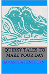 Quirky Tales to Make Your Day Kindle Edition