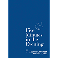 Five Minutes in the Evening: A Journal for Rest and Reflection