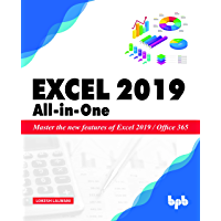 Excel 2019 All-In-One: Master the new features of Excel 2019 / Office 365 (English Edition)