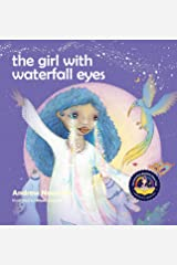 The Girl With Waterfall Eyes: Helping children to see beauty in themselves and others (14) (Conscious Stories) Hardcover